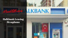 Halkbank Leasing Hesaplama, Halk Leasing Finansal Kiralama