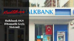 Halkbank OGS (Otomatik Geçiş Sistemi), halkbank ogs bakiye öğrenme