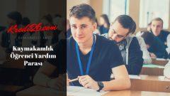 Kaymakamlık Öğrenci Yardım Parası, Öğrencilere Para Yardımı 821 TL. 2018-2019 Dönem Başvurusu