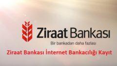 Ziraat Bankası İnternet Bankacılığı Kayıt (Açtırma ve Şifre Alma)