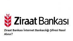 Ziraat Bankası İnternet Bankacılığı Şifresi Nasıl Alınır? (Bireysel Bankacılık)