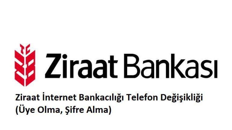 Ziraat İnternet Bankacılığı Telefon Değişikliği (Üye Olma, Şifre Alma)