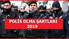 Polis Olma Şartları 2019 (Başvurusu, Boy, Kilo, Yaş Sınırı)