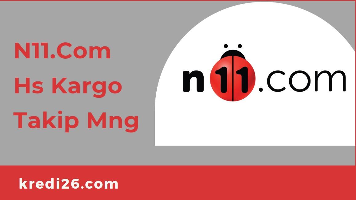 N11.Com/Hs Kargo Takip Mng