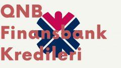 Finansbank Kredi Başvurusu | QNB Finanasbank İhtiyaç Kredisi 2020