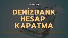 DenizBank Hesap Kapatma