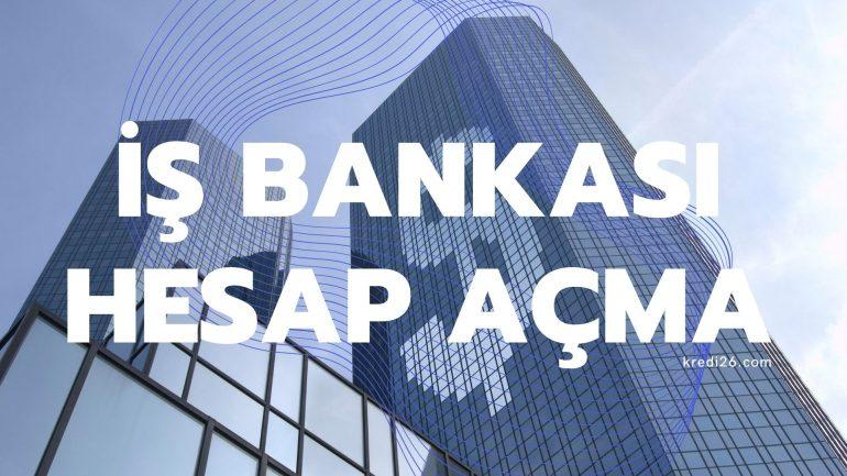 İş Bankası Hesap Açma
