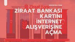 Ziraat Bankası Kartını İnternet Alışverişine Açma