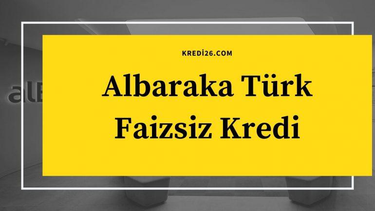 Albaraka Türk Faizsiz Kredi 2021 | Albaraka Türk Katılım Bankası