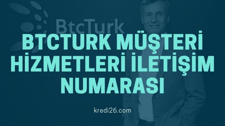 Btcturk Müşteri Hizmetleri İletişim Numarası 2021 | Btcturk Çağrı Merkezi İletişim Telefon