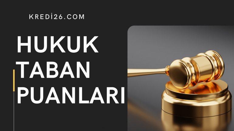 Hukuk Taban Puanları 2021  | Hukuk Taban Puanları Devlet ve Özel Üniversite