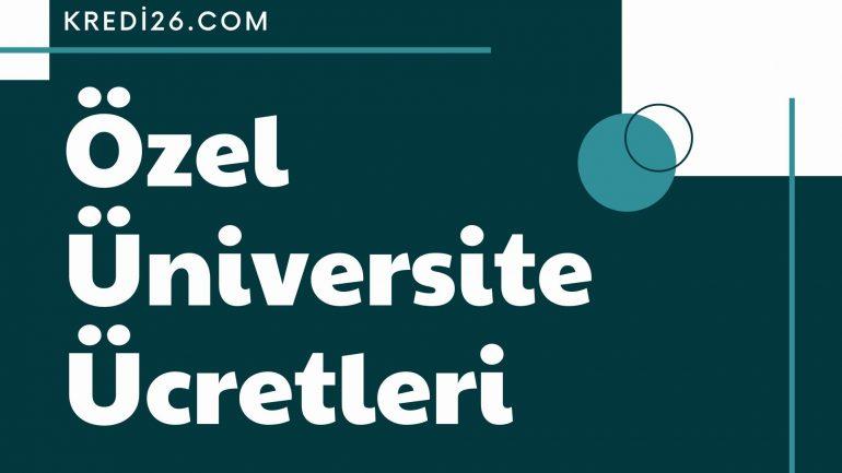 Özel Üniversite Ücretleri 2021 | 2021 Özel Üniversite Ücretleri Ne Kadar?