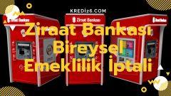 Ziraat Bankası Bireysel Emeklilik İptali 2021  | Ziraat Bankası Bireysel Emeklilik Para İadesi