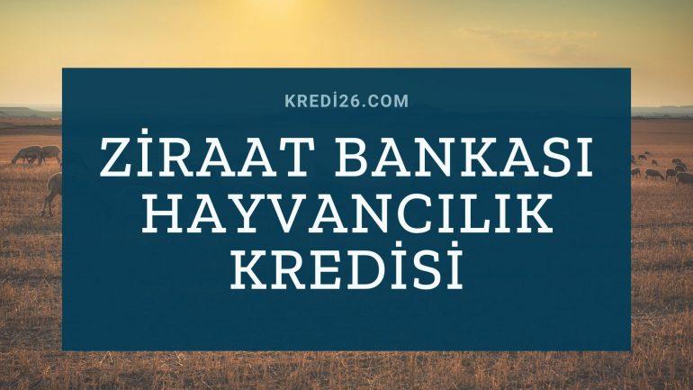Ziraat Bankası Hayvancılık Kredisi 2021 – Başvuru ve Şartları|  Hayvansal Üretim Kredileri