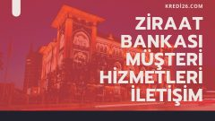 Ziraat Bankası Müşteri Hizmetleri İletişim 2021 – 0850 220 00 00 | Direk Bağlanma