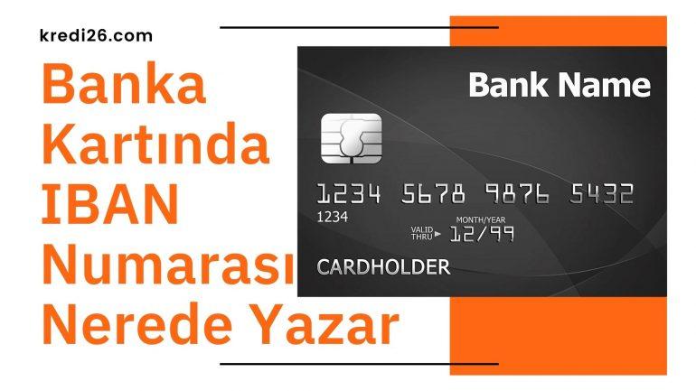 Banka Kartında IBAN Numarası Nerede Yazar, IBAN numarası kaç haneden oluşur?