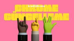 Chrome Güncelleme 2021 | Google Chrome Nasıl Güncellenir?