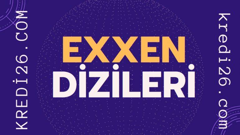 Exxen Dizileri   Exxen'de Hangi Diziler Var?