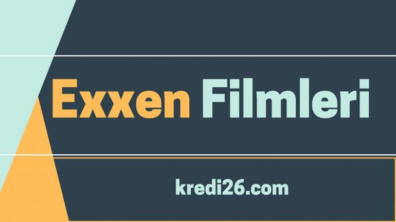 Exxen Filmleri | Exxen Film Çeşitleri