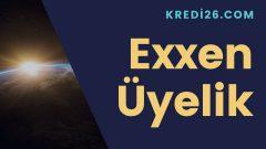 Exxen Üyelik | Exxen Kayıt Olma