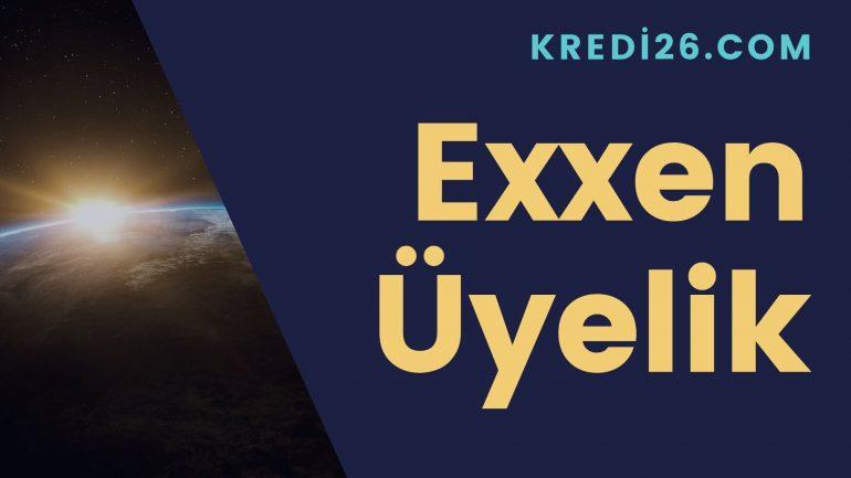 Exxen Üyelik   Exxen Kayıt Olma