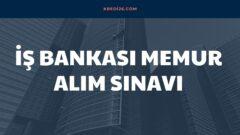 İş Bankası Memur Alım Sınavı 2021 (Online Sınav)    İş Bankası Online Memur Alım Sınavı