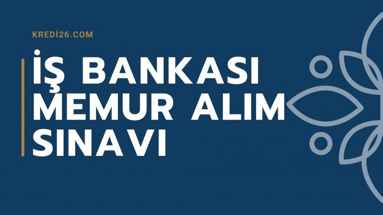 İş Bankası Memur Alım Sınavı 2021 (Online Sınav), İş Bankası Personel Alımı Başvurusu