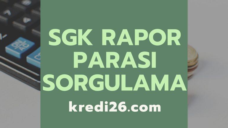 Sgk Rapor Parası Sorgulama, SGK rapor parası sorgulama ve hesaplama nasıl yapılır?