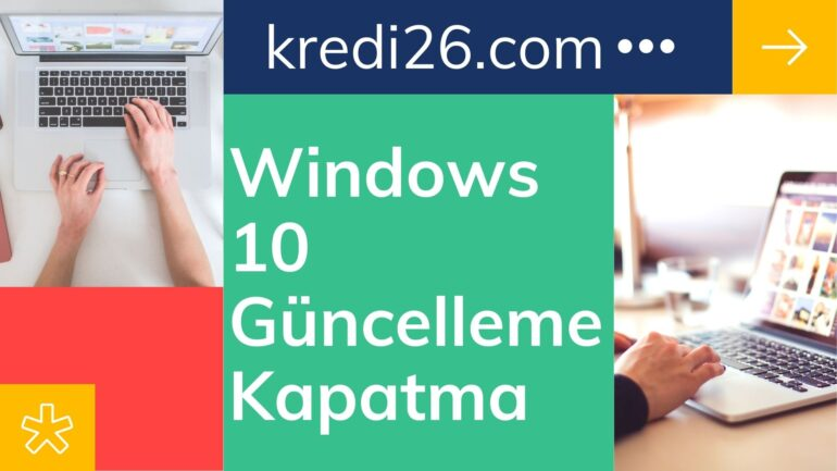 Windows 10 Güncelleme Kapatma 2021 | Windows 10 Güncelleme Kapatma Nasıl Yapılır?