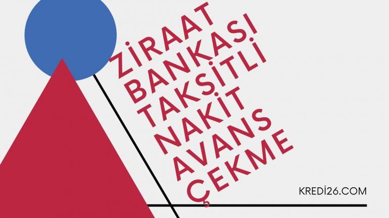 Ziraat Bankası Taksitli Nakit Avans Çekme 2021 | Ziraat Taksitli Nakit Avans Para Çekme