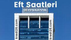 Halkbank EFT Saatleri 2021 | Halkbank İşlem Saatleri ve Limitleri