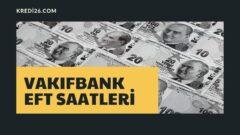 VakıfBank EFT Saatleri 2021 | Vakıfbank Eft Limitleri Saatleri